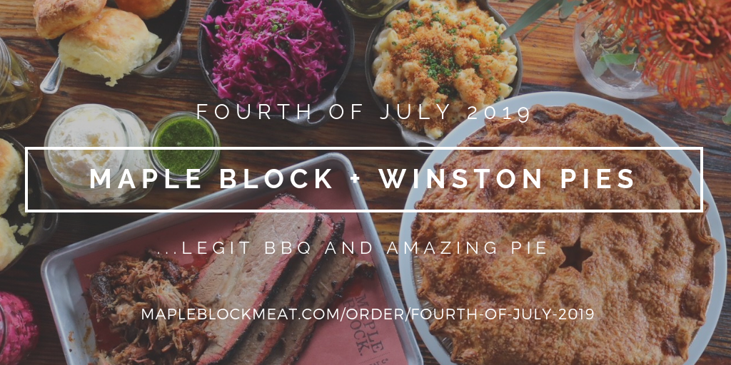 Fourth of July 2019 – Maple Block Meat Co